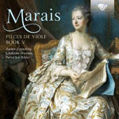 Marin Marais: Pieces de Viole, Book V / Rainer Zipperling, viola da gamba; Ghislaine Wauters; Pieter-Jan Belder, harpsichord