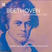 Beethoven: Symphonies Nos. 1 & 2 / London Symphony Orchestra, Yondani Butt: conductor