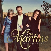 The Martins/The Martins: A Cappella