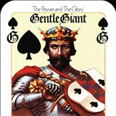 Gentle Giant: Power & The Glory (Mixed by Steven Wilson) [7/22]