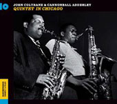 John Coltrane/Cannonball Adderley: Quintet in Chicago/Mating Call
