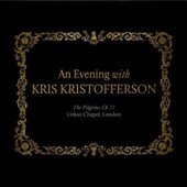 Kris Kristofferson: An Evening with Kris Kristofferson: The Pilgrim; Ch 77 [Digipak] *