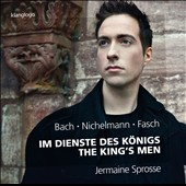 The King's Men - works by C.P.E. Bach, Christoph Nichelmann, Carl F.C. Fasch / Jermaine Sprosse, harpsichord & fortepiano