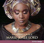 Amazing Grace - spirituals and traditional carols for Christmas / Marie-Josée Lord, soprano; Jean-Willy Kunz, organ; Antoine Bareil, violin