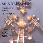 Mendelssohn: Quatuors &#224; cordes op 12, op 13 / Sine Nomine