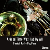 Danish Radio Big Band: A Good Time Was Had By All