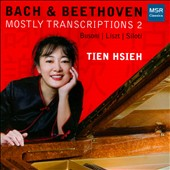 Bach & Beethoven: Mostly Transcriptions 2 / Tien Hsieh, piano