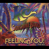 KC & the Sunshine Band: Feeling You! The 60's [Digipak]