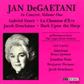 Jan DeGaetani in Concert Vol 1 - Faur&#233;, Druckman / Luvisi