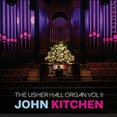 The Usher Hall Organ, Vol. 2: Bach, Widor, McDowall, Guilmant, Wesley et al. / John Kitchen, organ