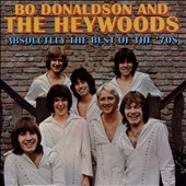 Bo Donaldson & the Heywoods: Absolutely the Best of the 70s *