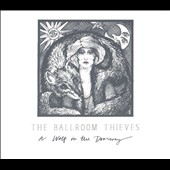 The Ballroom Thieves: A  Wolf In The Doorway [Digipak]