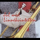 Jul med Linnékvintetten (Christmas with the Linné Quintet): Carols, arranged for Brass Quintet