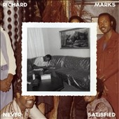 Richard Marks: Never Satisfied: The Complete Works 1968-1983