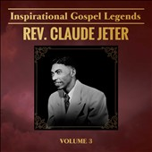Rev. Claude Jeter: Inspirational Gospel Legends, Vol. 3 [6/30]