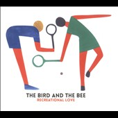 The Bird and the Bee: Recreational Love *