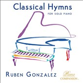 Ruben Gonzalez: Classical Hymns for Solo Piano