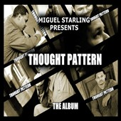 Miguel Starling: Thought Pattern the Album
