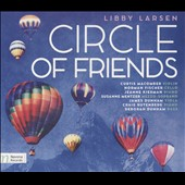Libby Larsen (b.1950): Circle of Friends - a collection of vocal works, trios & sonatas / Susanne Mentzer, mz; various artists
