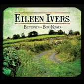 Eileen Ivers: Beyond the Bog Road [Digipak]