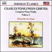 American Classics - Griffes: Complete Piano Works Vol 1