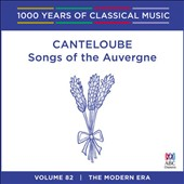 1000 Years of Classical Music, Vol. 82: The Modern Era - Canteloube Songs of the Auvergne