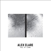 Alex Clare: Tail of Lions *