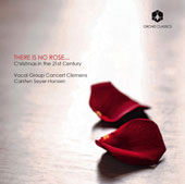 Christmas in the 21st Century: There is No Rose... Works by Thora Borch, Bob Chilcott, James MacMillan / Carsten Seyer-Hansen, Vocal Group Concert Clemens