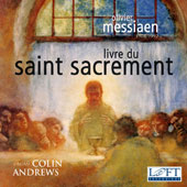 Olivier Messiaen (1908-1992): Livre du Saint Sacrement, for solo organ / Colin Andrews, the organ at Auer Hall, Indiana University