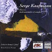 Kaufmann: Instrumental and vocal works - Chant Concertant for Cello & Strings / Kaufmann, Melodia Vocal Ensemble, Bernard Calmel