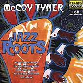 McCoy Tyner: Jazz Roots: McCoy Tyner Honors Jazz Piano Legends of the 20th Century