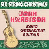 John Harbison: Six String Christmas *