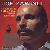 Joe Zawinul: The Rise & Fall of the Third Stream