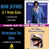Herb Jeffries: If I Were King/I Remember the Bing