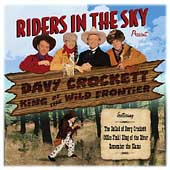 Riders in the Sky: Riders In The Sky Present: Davy Crockett, King Of The Wild Frontier
