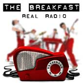 The Breakfast: Real Radio