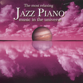 Various Artists: The Most Relaxing Jazz Piano in the Universe