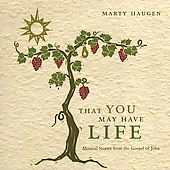 Marty Haugen: That You May Have