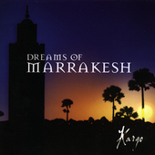 Kargo (New Age): Dreams of Marrakesh