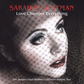 Sarah Brightman: Love Changes Everything: The Andrew Lloyd Webber Collection, Vol. 2