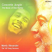 Monty Alexander: Concrete Jungle: The Music of Bob Marley