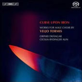 Curse Upon Iron - Works for Male Choir by Veljo Tormis / Orphei Drängar Male Choir
