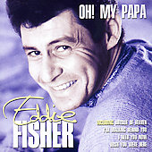 Eddie Fisher (Vocals): Oh! My Papa