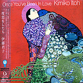 Kimiko Itoh: Once You've Been in Love