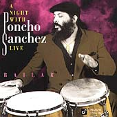 Poncho Sanchez: A Night with Poncho Sanchez Live: Bailar