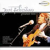 José Feliciano: Greatest Hits [Brilliant]