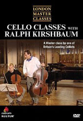 London Master Classes: Cello Classes with Ralph Kirshbaum [DVD]