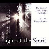 Light of the Spirit / Brown, Choir of Clare College Cambridge