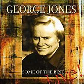 George Jones: Some of the Best Live