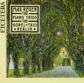 Reger: Piano Trios Op 77b & 141b / G&#246;bel Trio Berlin